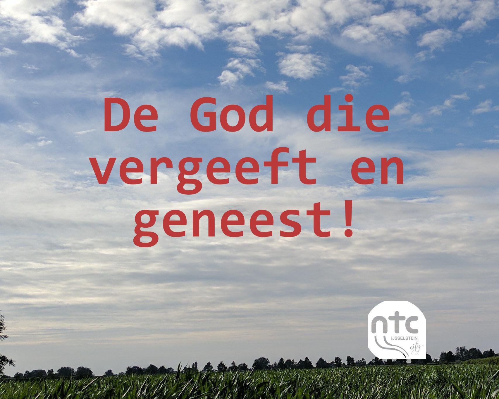 De God die vergeeft en geneest!