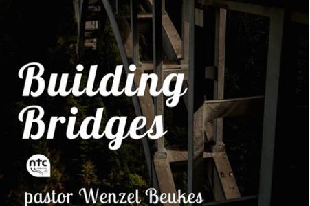 2018-03-25 Pastor Wenzel Beukes Building Bridges